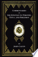 Commentaries On The Epistles To Timothy Titus And Philemon