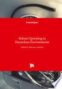 Robots Operating in Hazardous Environments Book