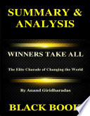 Summary Analysis Winners Take All By Anand Giridharadas The Elite Charade Of Changing The World Book PDF