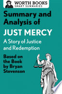 Summary and Analysis of Just Mercy  A Story of Justice and Redemption Book