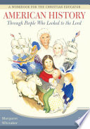 American History Through People Who Looked to the Lord Book
