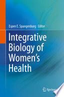 Integrative Biology of Women   s Health