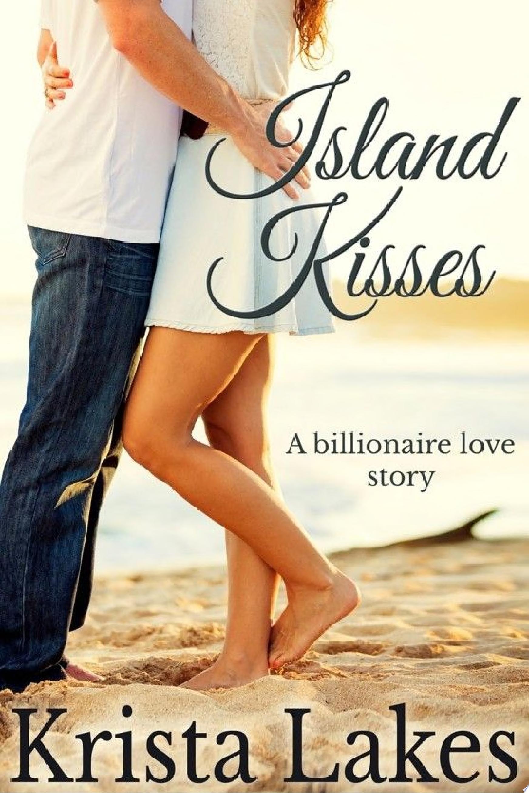 Island Kisses  A Billionaire Love Story