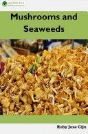 Mushrooms and Seaweeds [Pdf/ePub] eBook