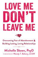 Pdf Love Me, Don't Leave Me