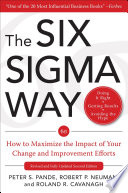 The Six Sigma Way  How to Maximize the Impact of Your Change and Improvement Efforts  Second edition
