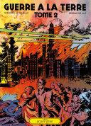 Guerre à la Terre Tome 2