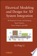 Electrical Modeling And Design For 3d System Integration Book PDF