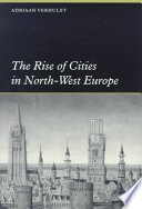 The Rise of Cities in North West Europe