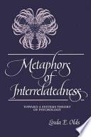 Metaphors of Interrelatedness