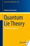 Quantum Lie Theory