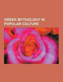 Greek Mythology in Popular Culture Book
