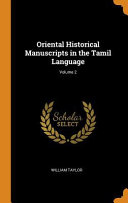Oriental Historical Manuscripts in the Tamil Language;