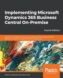 Implementing Microsoft Dynamics 365 Business Central On Premise   Fourth Edition