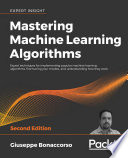 Mastering Machine Learning Algorithms Book