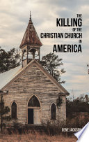 The Killing of the Christian Church in America