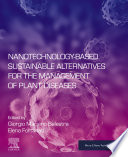 Nanotechnology Based Sustainable Alternatives for the Management of Plant Diseases