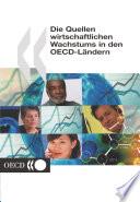 Die Quellen wirtschaftlichen Wachstums in den OECD-Ländern