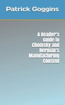 A Reader s Guide to Chomsky and Herman s Manufacturing Consent