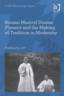 Korean Musical Drama  P ansori and the Making of Tradition in Modernity