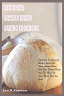Beginners Artisan Bread Baking Cookbook