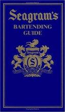 Seagram s Bartending Guide