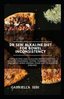 Dr Sebi Alkaline Diet for Bowel Inconsistency