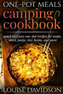 One Pot Meals   Camping Cookbook   Easy Dutch Oven Camping Recipes