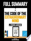 Full Summary Of  The Code Of The Extraordinary Mind   By Vishen Lakhiani