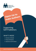 Opening Up To Indie Authors  A Guide for Bookstores  Libraries  Reviewers  Literary Event Organisers     and Self Publishing Writers
