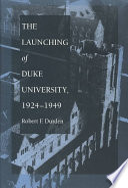 The Launching of Duke University  1924 1949