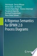 A Rigorous Semantics for BPMN 2 0 Process Diagrams