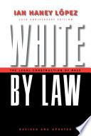 White by Law 10th Anniversary Edition  : The Legal Construction of Race
