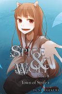 Spice and Wolf  Vol  8  light novel
