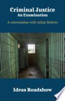 Criminal Justice  An Examination