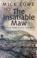 The Insatiable Maw: The Nickel Range Trilogy
