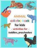 Animal Coloring Book For Kids Activities For Toddlers  Preschoolers