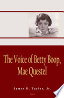 The Voice of Betty Boop  Mae Questel