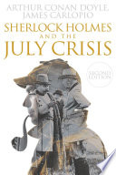 Sherlock Holmes and The July Crisis Book PDF