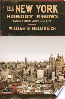 """The New York Nobody Knows"" by William B. Helmreich"