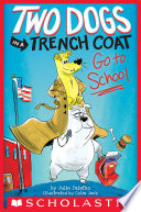 Two Dogs in a Trench Coat Go to School  Two Dogs in a Trench Coat  1