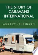 The Story of Caravans International