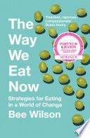 The Way We Eat Now  Strategies for Eating in a World of Change Book PDF