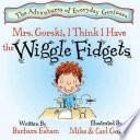Mrs Gorski I Think I Have The Wiggle Fidgets Adhd Add Creative Minds