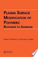 Plasma Surface Modification of Polymers  Relevance to Adhesion Book