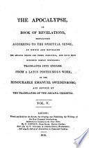 The Apocalypse Or Book Of Revelations Explained According To The Spiritual Sense Tr By W Hill And Revised By The Translator Of Arcana C Lestia J Clowes