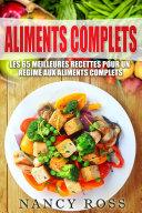 Pdf Aliments complets: Les 65 meilleures recettes pour un régime aux aliments complets Telecharger