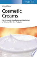 """Cosmetic Creams: Development, Manufacture and Marketing of Effective Skin Care Products"" by Wilfried Rähse"