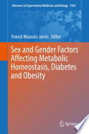 """""""Sex and Gender Factors Affecting Metabolic Homeostasis, Diabetes and Obesity"""" by Franck Mauvais-Jarvis"""