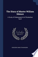 The Diary of Master William Silence: A Study of Shakespeare & of Elizabethan Sport